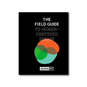 The Field Guide to Human-Centred Design